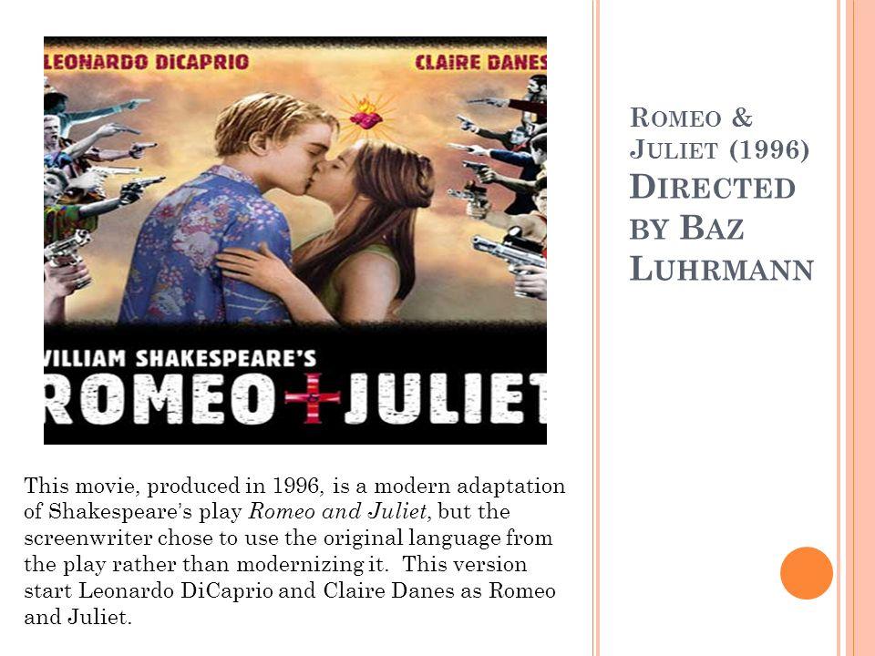 Romeo & Juliet (1996) Directed by Baz Luhrmann