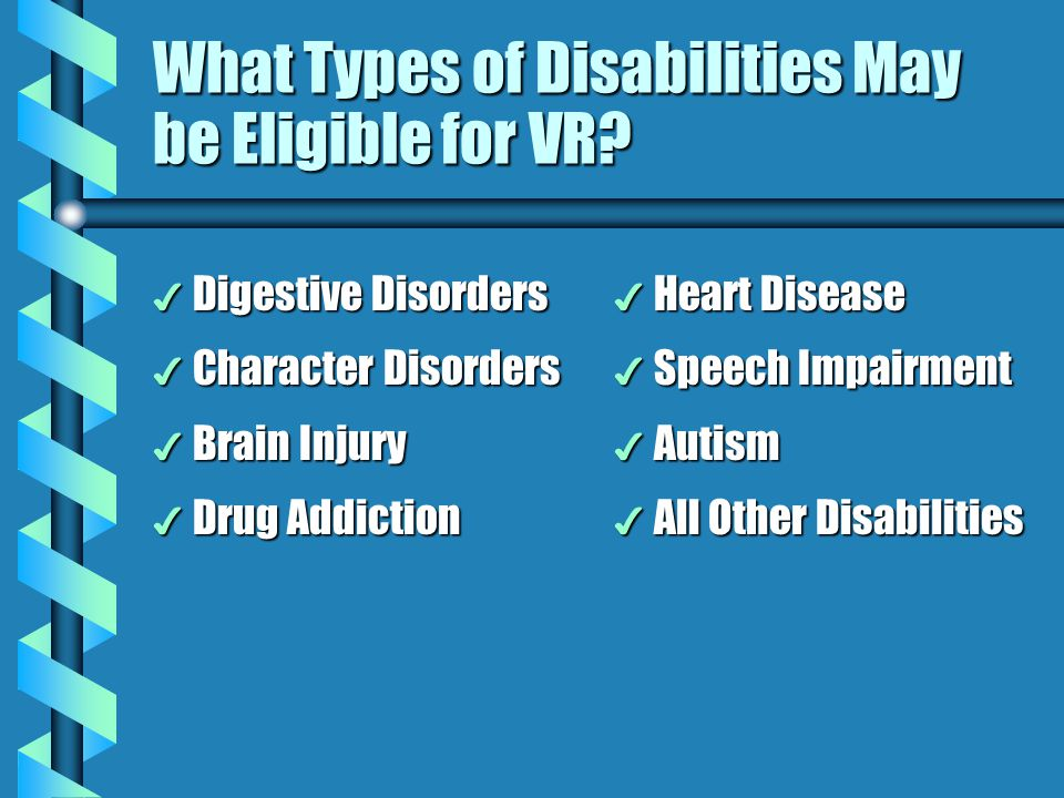 What Types of Disabilities May be Eligible for VR