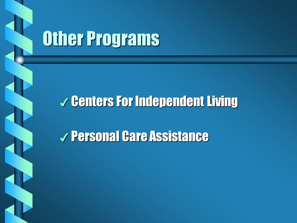 Other Programs Centers For Independent Living Personal Care Assistance