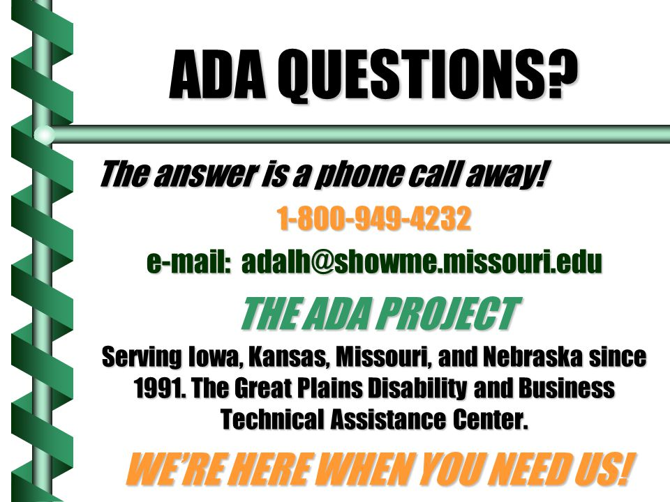 ADA QUESTIONS THE ADA PROJECT WE'RE HERE WHEN YOU NEED US!