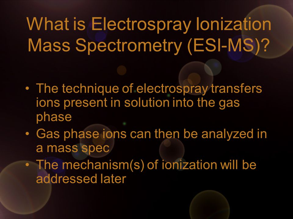 What is Electrospray Ionization Mass Spectrometry (ESI-MS)