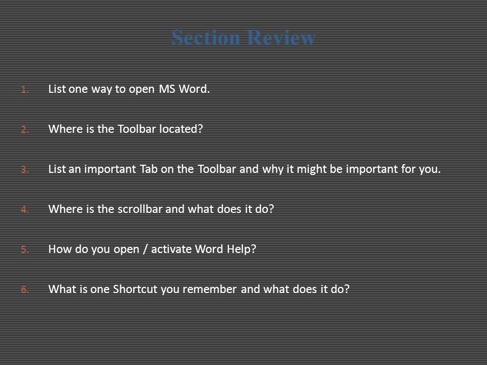 Section Review List one way to open MS Word.