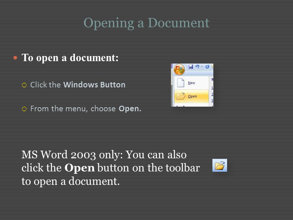 Opening a Document To open a document: