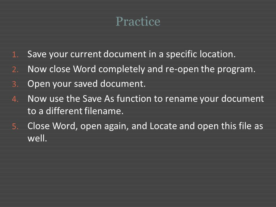 Practice Save your current document in a specific location.
