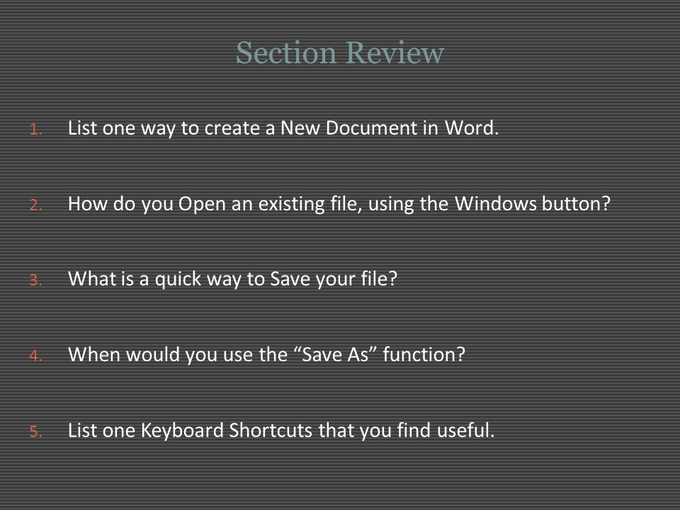 Section Review List one way to create a New Document in Word.