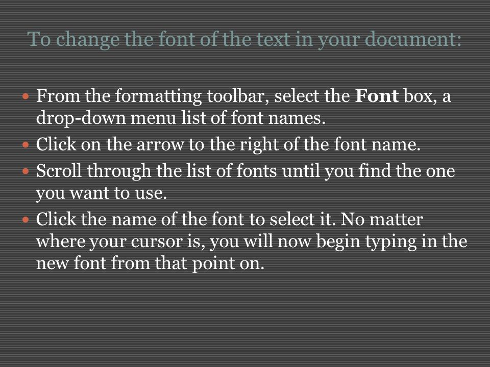 To change the font of the text in your document: