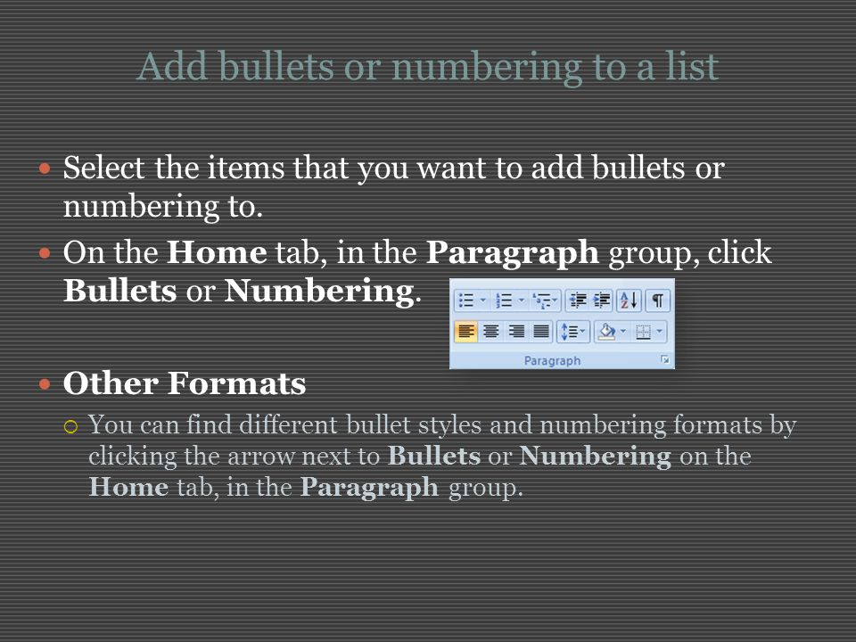 Add bullets or numbering to a list