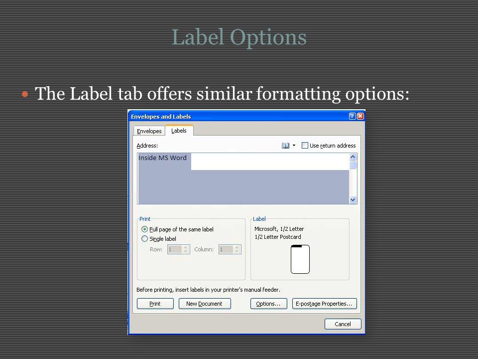 Label Options The Label tab offers similar formatting options: