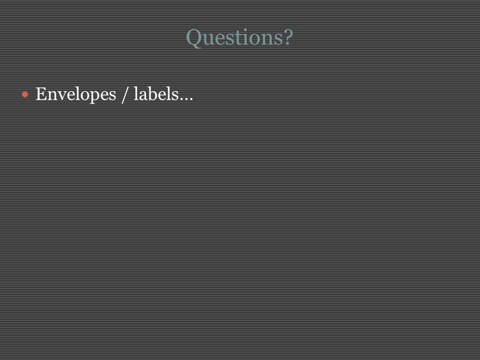 Questions Envelopes / labels…