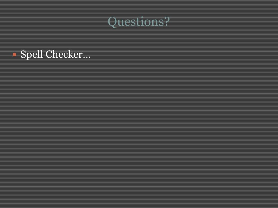 Questions Spell Checker…