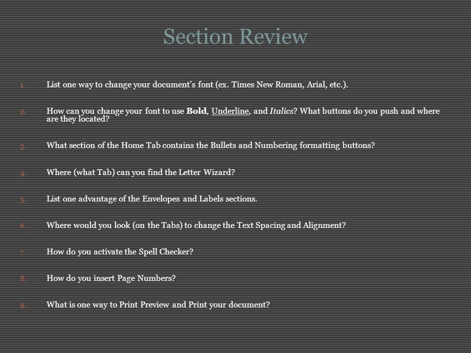 Section Review List one way to change your document's font (ex. Times New Roman, Arial, etc.).
