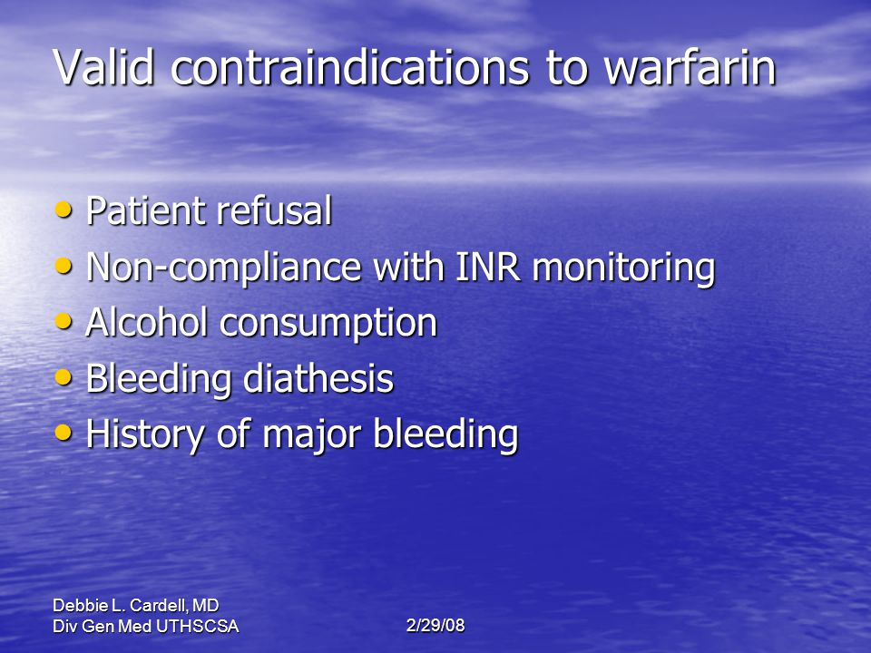 Valid contraindications to warfarin