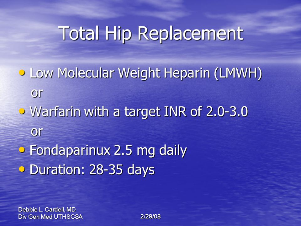 Total Hip Replacement Low Molecular Weight Heparin (LMWH) or