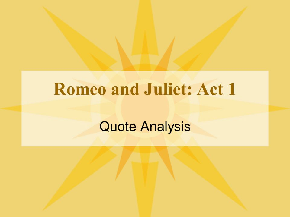 Romeo and Juliet: Act 1 Quote Analysis