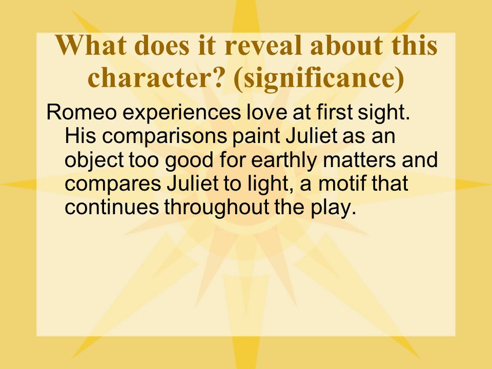 What does it reveal about this character (significance)