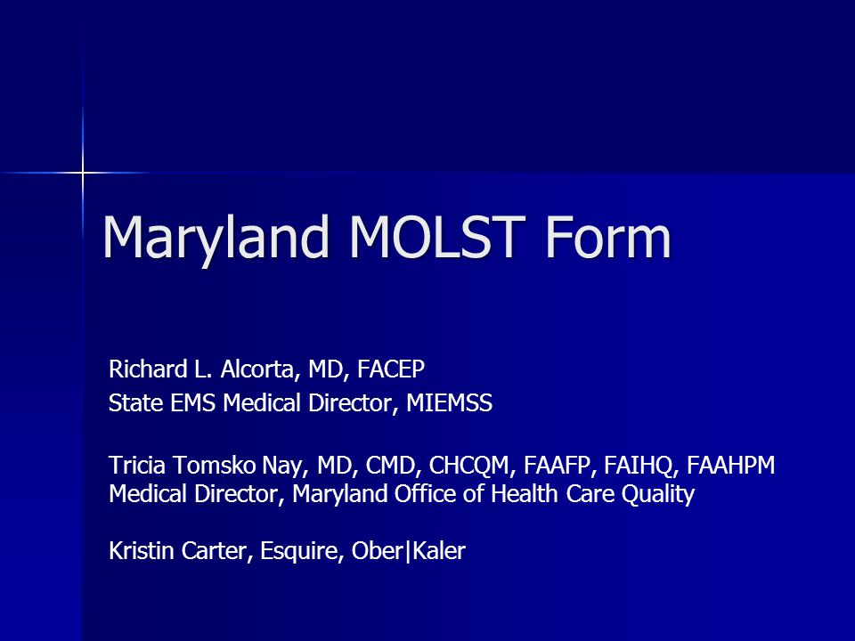 Maryland MOLST Form Richard L. Alcorta, MD, FACEP