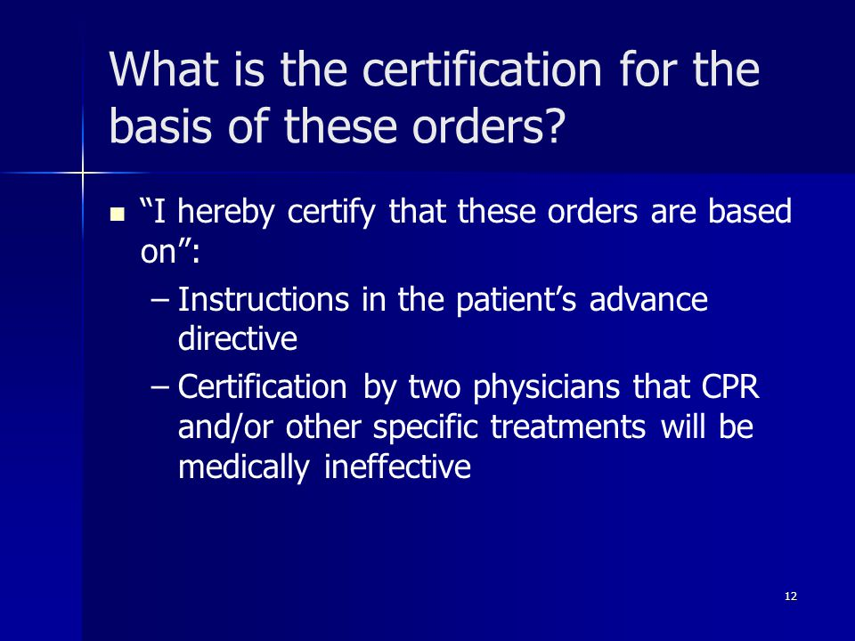 What is the certification for the basis of these orders