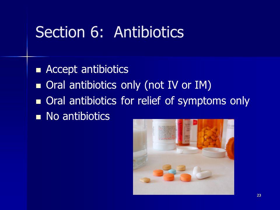 Section 6: Antibiotics Accept antibiotics