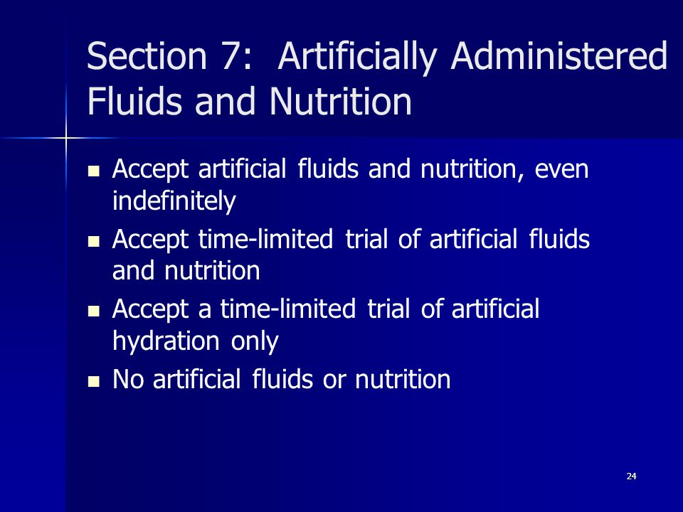 Section 7: Artificially Administered Fluids and Nutrition