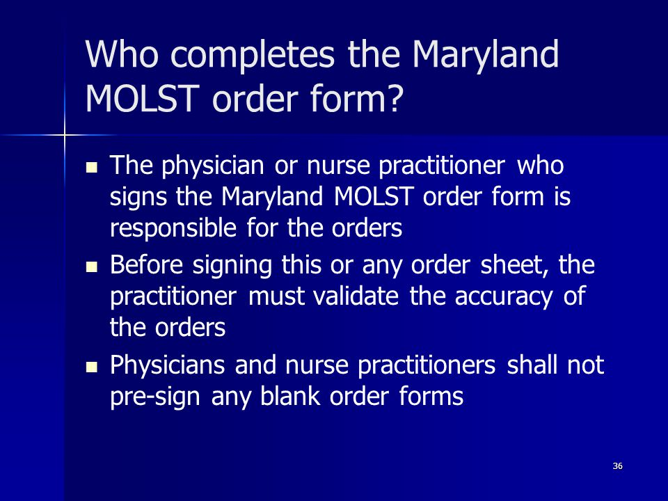 Who completes the Maryland MOLST order form