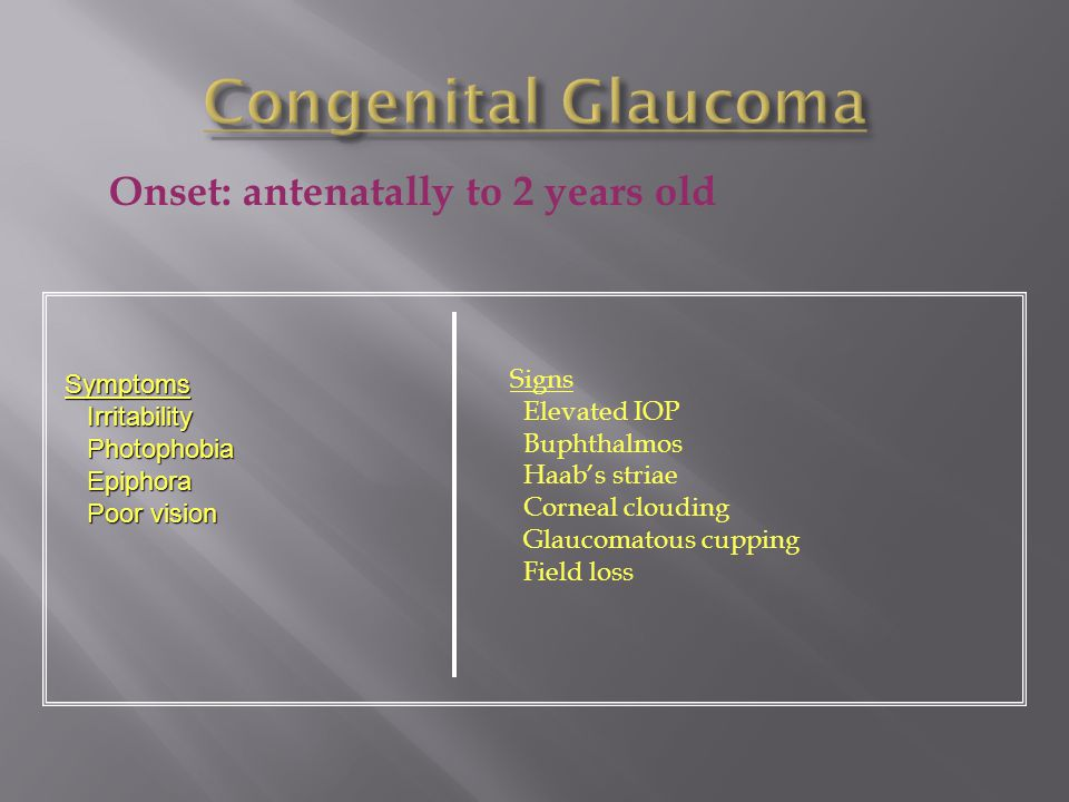Congenital Glaucoma Onset: antenatally to 2 years old Signs