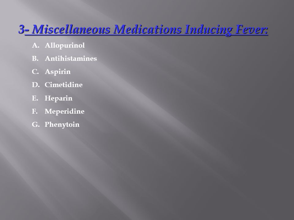 3- Miscellaneous Medications Inducing Fever: