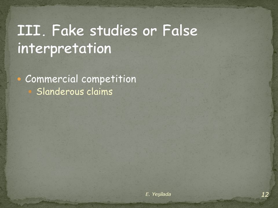 III. Fake studies or False interpretation