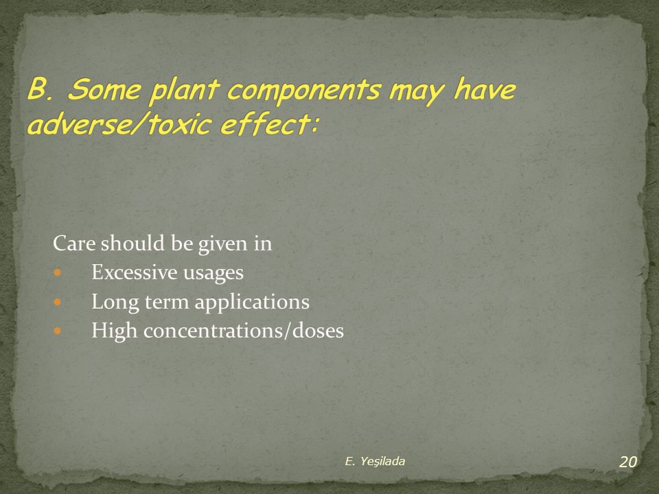 B. Some plant components may have adverse/toxic effect:
