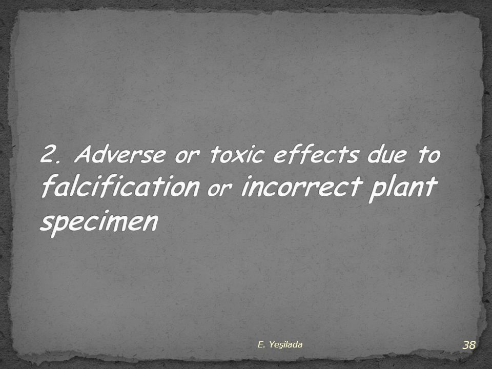 2. Adverse or toxic effects due to falcification or incorrect plant specimen