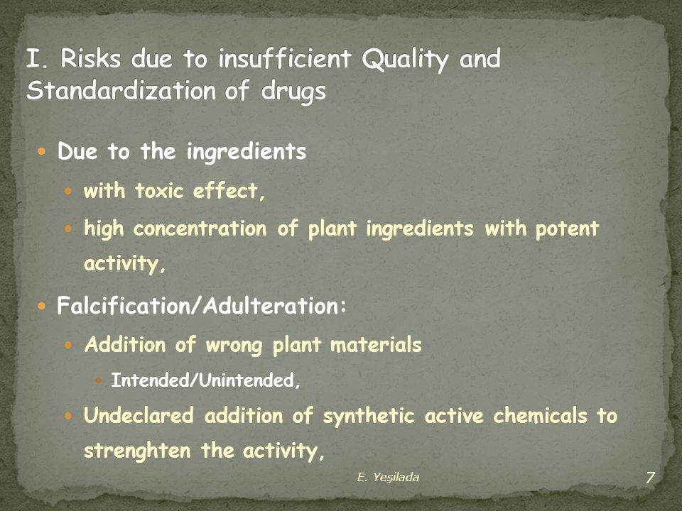 I. Risks due to insufficient Quality and Standardization of drugs
