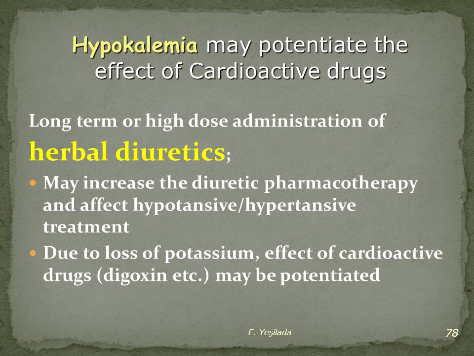 Hypokalemia may potentiate the effect of Cardioactive drugs
