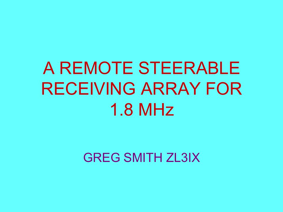 A REMOTE STEERABLE RECEIVING ARRAY FOR 1.8 MHz