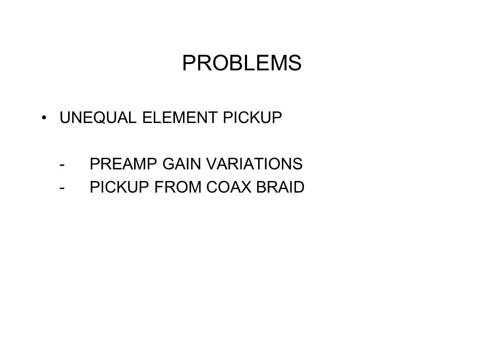 PROBLEMS UNEQUAL ELEMENT PICKUP - PREAMP GAIN VARIATIONS