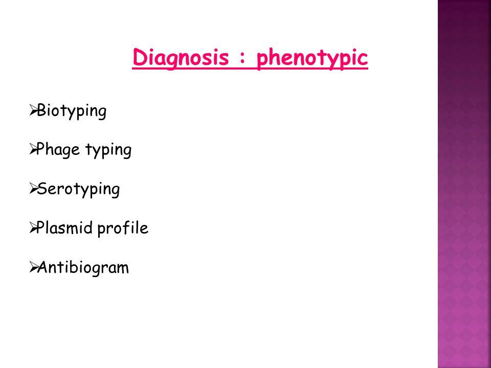 Diagnosis : phenotypic