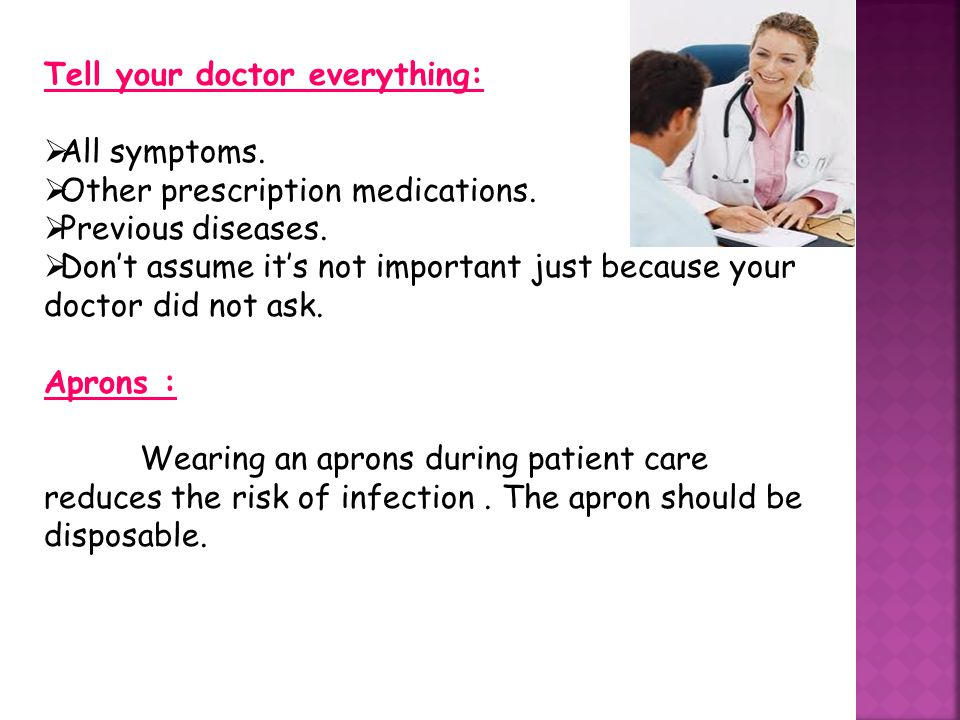 Tell your doctor everything: