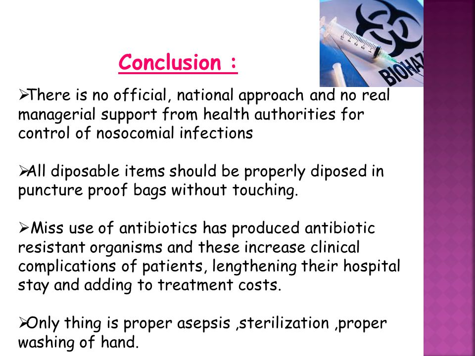 Conclusion : There is no official, national approach and no real managerial support from health authorities for control of nosocomial infections.