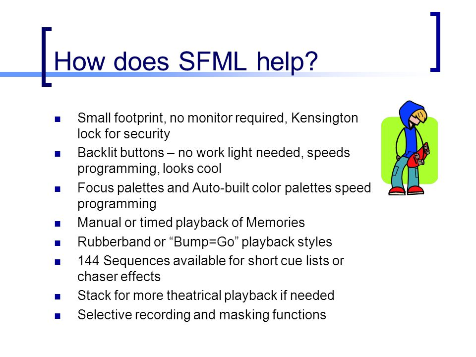 How does SFML help Small footprint, no monitor required, Kensington lock for security.