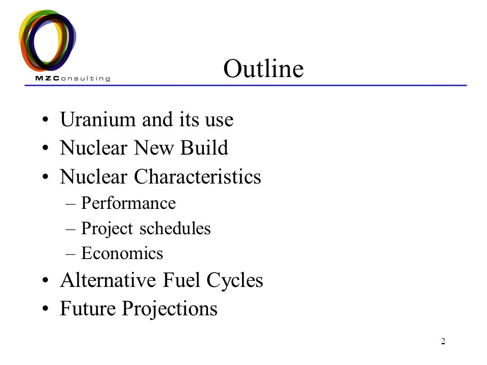 Outline Uranium and its use Nuclear New Build Nuclear Characteristics
