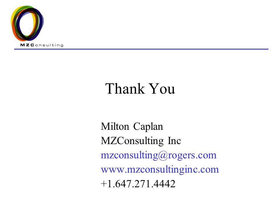 Thank You Milton Caplan MZConsulting Inc mzconsulting@rogers.com