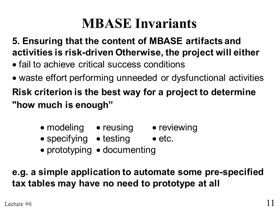 MBASE Invariants 5. Ensuring that the content of MBASE artifacts and