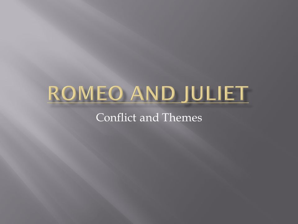 Romeo and Juliet Conflict and Themes