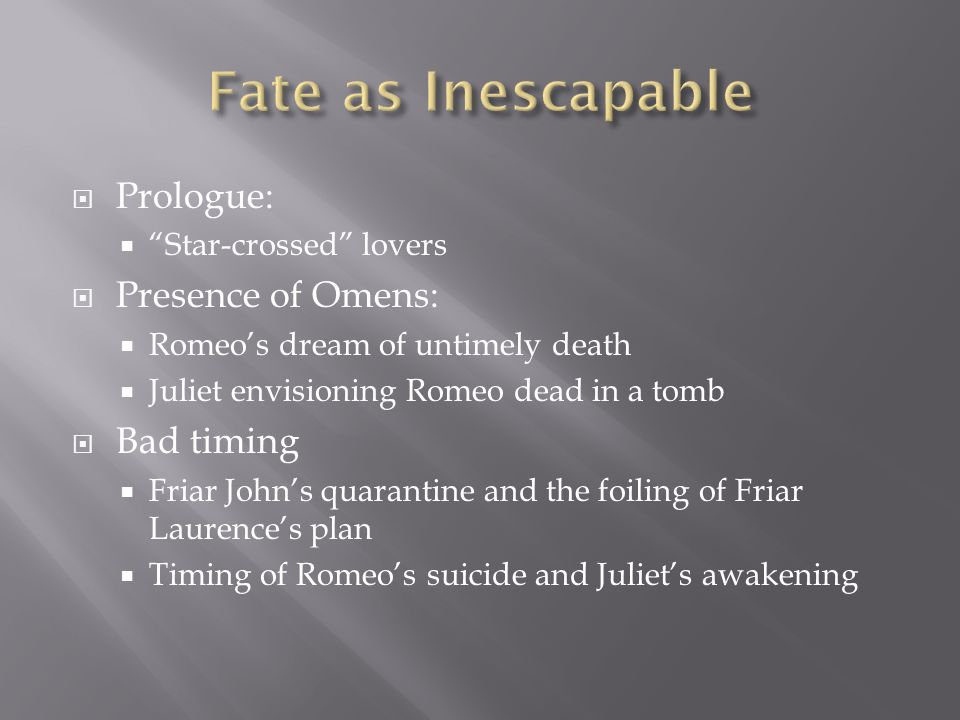 Fate as Inescapable Prologue: Presence of Omens: Bad timing