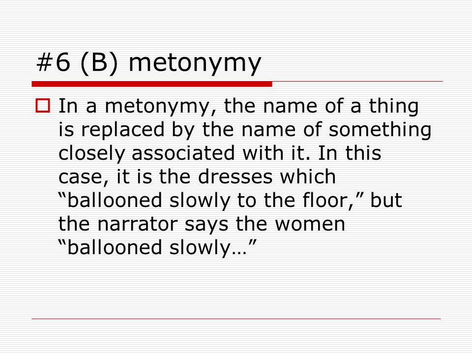 #6 (B) metonymy