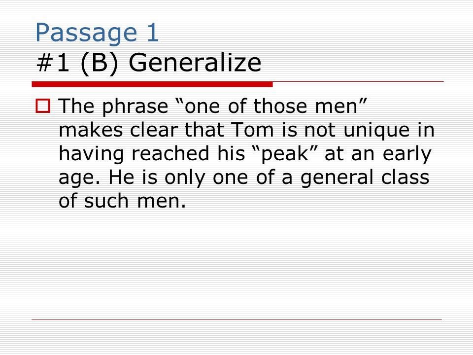 Passage 1 #1 (B) Generalize
