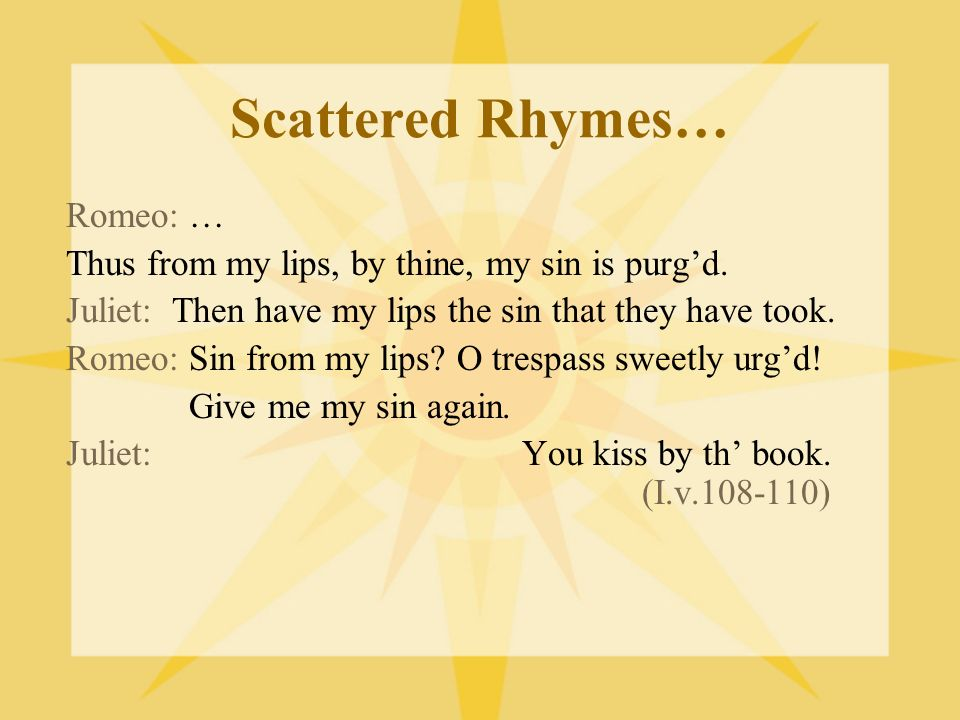 Scattered Rhymes… Romeo: …
