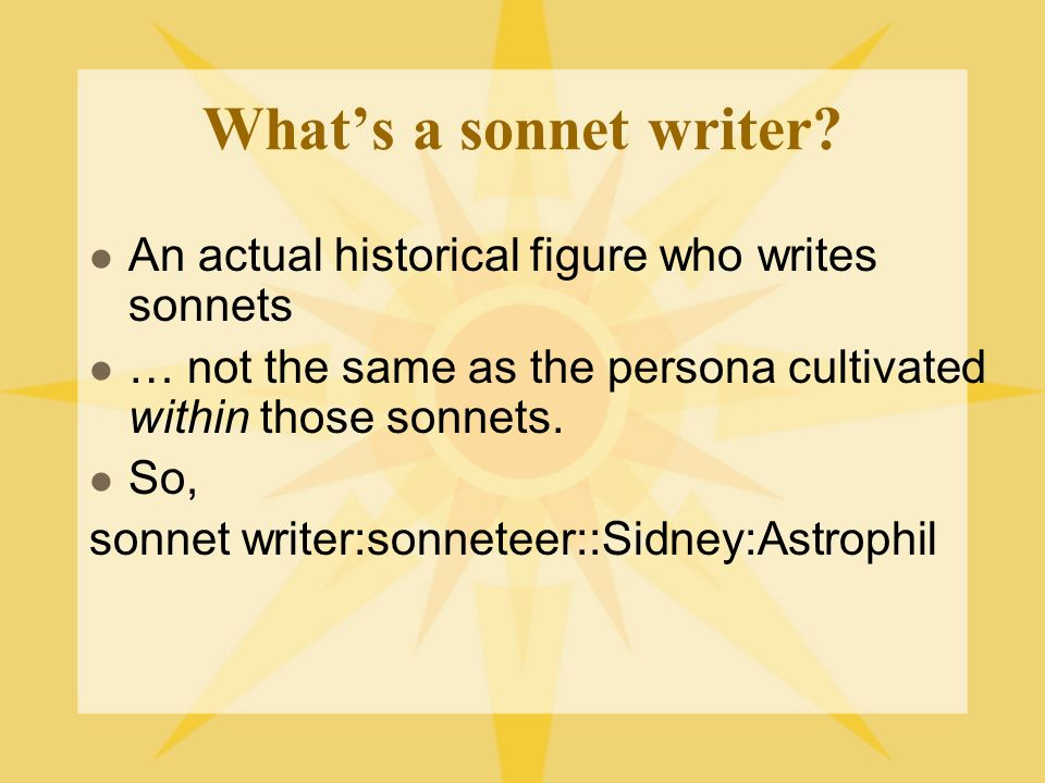 What's a sonnet writer An actual historical figure who writes sonnets