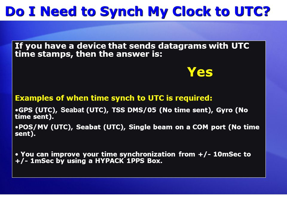 Do I Need to Synch My Clock to UTC