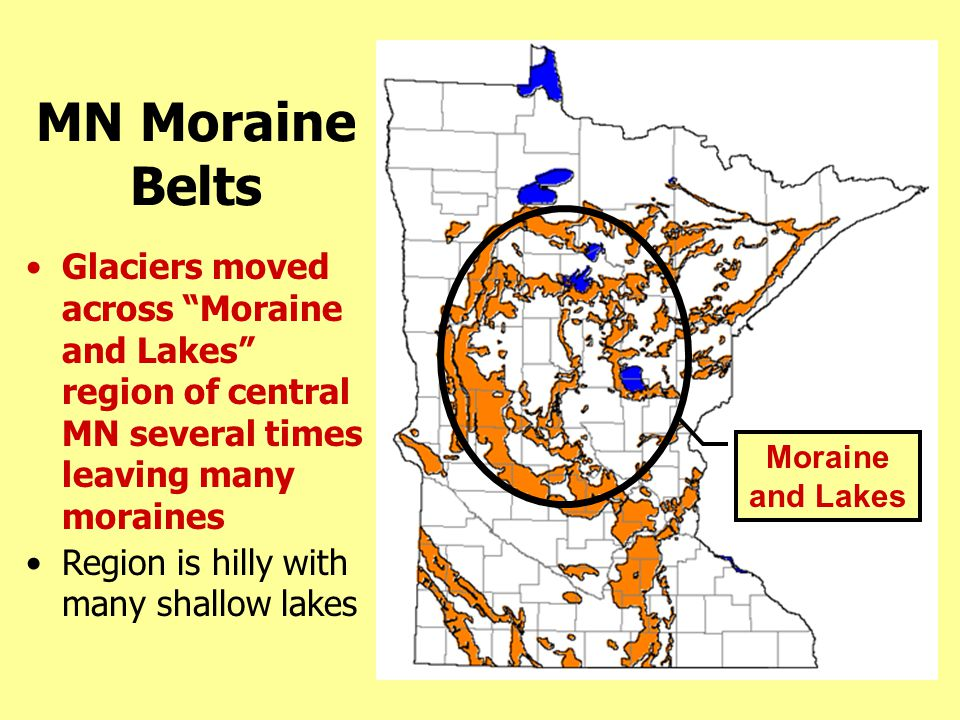 MN Moraine Belts Glaciers moved across Moraine and Lakes region of central MN several times leaving many moraines.