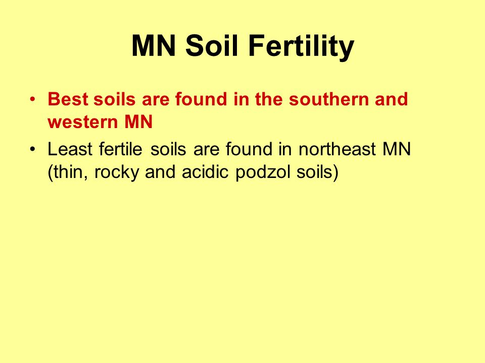 MN Soil Fertility Best soils are found in the southern and western MN