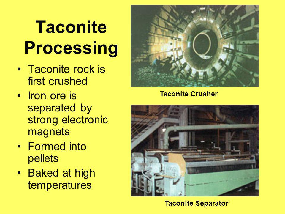 Taconite Processing Taconite rock is first crushed
